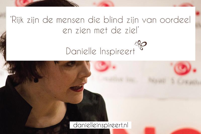 Quote Danielle Inspireert: 'Rijk zijn de mensen..'